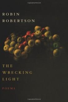 The Wrecking Light - Robin Robertson