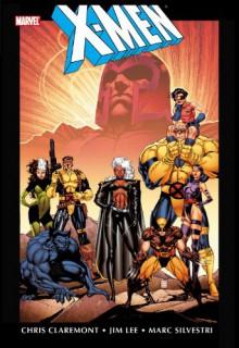 X-Men by Chris Claremont and Jim Lee Omnibus - Volume 1 - Chris Claremont, Marc Silvestri, Rob Liefeld, Jim Lee, Rick Leonardi, Kieron Dwyer, Terry Austin, Ann Nocenti