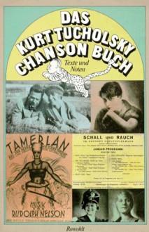 Das Kurt-Tucholsky-Chanson-Buch: Texte und Noten - Kurt Tucholsky