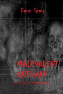 Malevolent Gateway - Dawn Gray