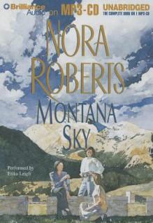 Montana Sky - Erika Leigh, Nora Roberts