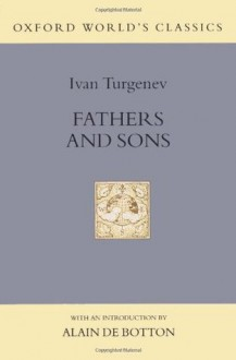 Fathers and Sons (Oxford World's Classics Hardcovers) - Ivan Turgenev, Richard Freeborn