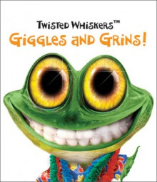 Giggles & Grins! (Twisted Whiskers) - Jennifer Leczkowski, Running Press