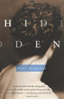 Hidden: A Novel - Paul Jaskunas