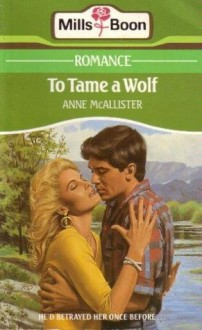 To Tame a Wolf - Anne McAllister