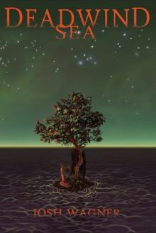Deadwind Sea - Josh Wagner, Sarah Jennings, Tim Daniel, Cove Joiton Medina Barciulli