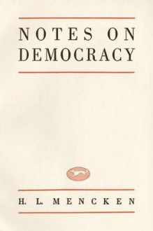 Notes On Democracy - H.L. Mencken