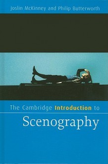 The Cambridge Introduction to Scenography - Joslin McKinney, Philip Butterworth