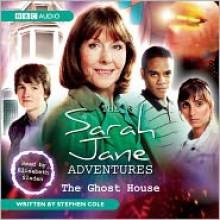 The Ghost House - Stephen Cole, Elisabeth Sladen