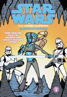 Star Wars: Clone Wars Adventures Volume 5: Clone Wars Adventures v. 5 - Haden Blackman, Ryan Kaufman, Justin Lambros, Fillbach Brothers, Rick Lacy, Matt Fillbach, Shawn Fillbach