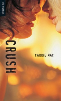 Crush (Orca Soundings) - Carrie Mac