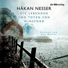 Die Lebenden und Toten von Winsford - Håkan Nesser, Eva Mattes, Der Hörverlag