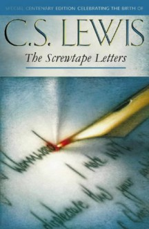 The Screwtape Letters with Screwtape Proposes a Toast - C.S. Lewis