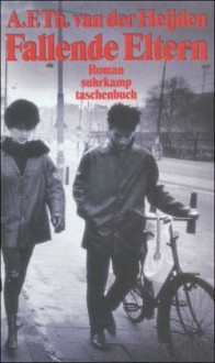Fallende Eltern: Roman (suhrkamp taschenbuch) - A. F. Th. van der Heijden