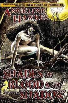 Shades of Blood and Shadows - Angeline Hawkes, Thomas Moran, Joe Morey