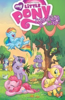 My Little Pony Volume 1: Friendship Is Magic (My Little Pony (IDW)) by Katie Cook (2013) - Katie Cook