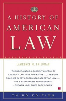 A History of American Law - Lawrence M. Friedman
