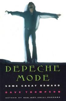 Depeche Mode: Some Great Reward - Dave Thompson