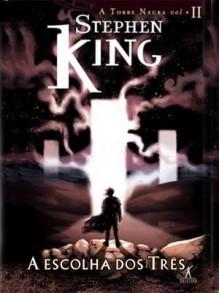 A Escolha dos Três (A Torre Negra, #2) - Mário Molina, Stephen King