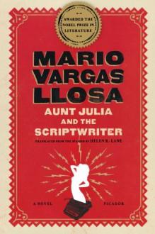 Aunt Julia and the Scriptwriter - Helen R. Lane, Mario Vargas Llosa