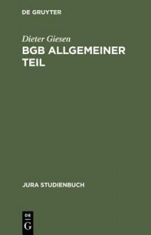 Bgb Allgemeiner Teil: Rechtsgeschaftslehre - Dieter Giesen