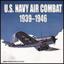 U.S. Navy Air Combat: 1939-1946 - Robert L. Lawson, Barrett Tillman