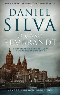 O Caso Rembrandt (Gabriel Allon, #10) - Daniel Silva