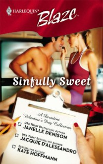 Sinfully Sweet (Harlequin Blaze Series, #234) - Janelle Denison,Jacquie D'Alessandro,Kate Hoffmann