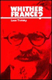 Whither France - Leon Trotsky