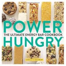 Power Hungry: The Ultimate Energy Bar Cookbook - Camilla V Saulsbury