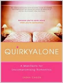 Quirkyalone: A Manifesto for Uncompromising Romantics - Sasha Cagen