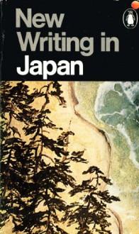 New Writing In Japan - Yukio Mishima, Geoffrey Bownas