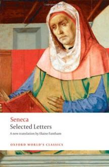 Selected Letters (Oxford World's Classics) - Seneca;Elaine Fantham
