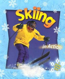 Skiing in Action - John Crossingham, Bobbie Kalman