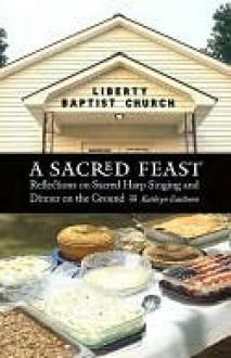 Sacred Feast - Kathryn Eastburn