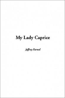 My Lady Caprice - Jeffery Farnol