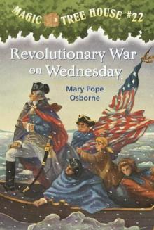 Revolutionary War on Wednesday - Mary Pope Osborne, Sal Murdocca