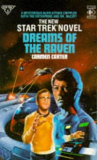 Dreams of the Raven (Star Trek, #34) - Carmen Carter