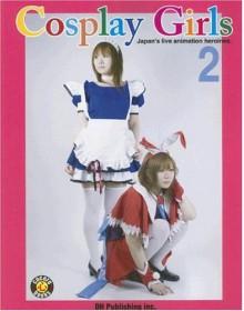 Cosplay Girls 2 - DH Publishing Inc