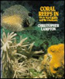Coral Reefs In Danger - Christopher F. Lampton
