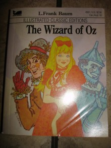 The Wizard of Oz (Illustrated Classic Editions) - Deidre S. Laiken, L. Frank Baum