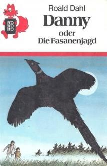 Danny oder Die Fasanenjagd (Perfect Paperback) - Roald Dahl