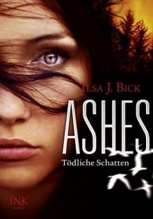 Tödliche Schatten (Ashes, #2) - Ilsa J. Bick,Gerlinde Schermer-Rauwolf,Sonja Schuhmacher,Robert A. Weiss
