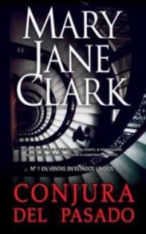 Conjura del pasado - Mary Jane Clark