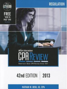 Bisk CPA Review: Regulation - 39th Edition 2010 (Comprehensive CPA Exam Review Regulation) (Cpa Comprehensive Exam Review. Regulation) - Nathan M. Bisk