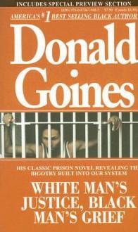 White Man's Justice, Black Man's Grief - Donald Goines, Donald Goines