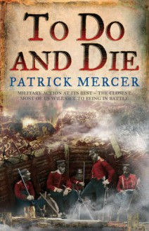 To Do And Die - Patrick Mercer