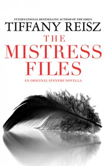 The Mistress Files/The Case Of The Acting Actress/The Case Of The Diffident Dom/The Case Of The Reluctant Rock Star/The Case Of The Secret Switch/The Case Of The Brokenhearted Bartender - Tiffany Reisz