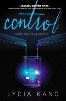 Control by Kang, Lydia (2013) Hardcover - Lydia Kang