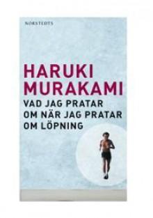 Vad jag pratar om när jag pratar om löpning - Haruki Murakami, Eiko Duke, Yukiko Duke